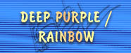 DEEP PURPLE / RAINBOW
